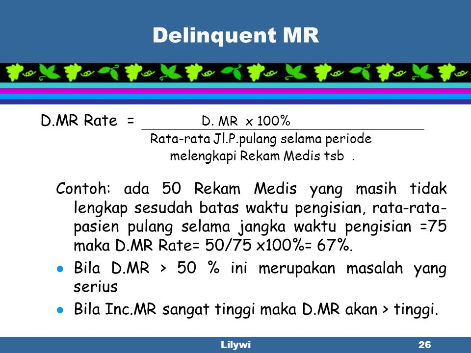 Delinquent MR D.MR Rate = D. MR x 100%