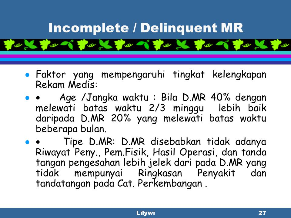 Incomplete / Delinquent MR