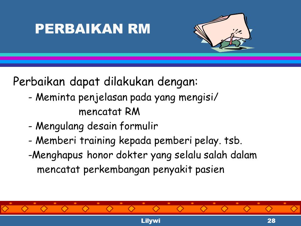 PERBAIKAN RM Perbaikan dapat dilakukan dengan: