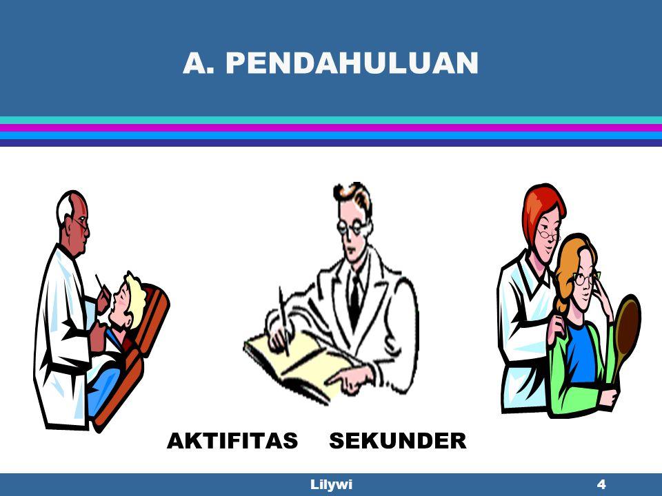 A. PENDAHULUAN AKTIFITAS SEKUNDER Lilywi