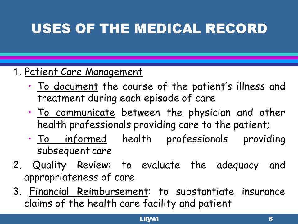 USES OF THE MEDICAL RECORD