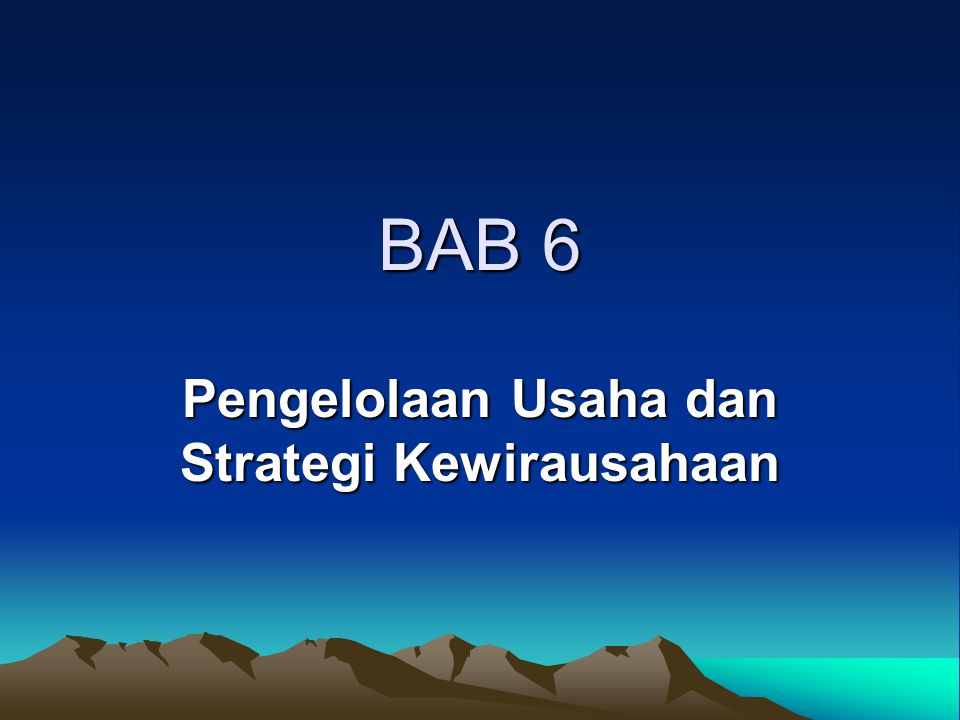 Pengelolaan Usaha dan Strategi Kewirausahaan
