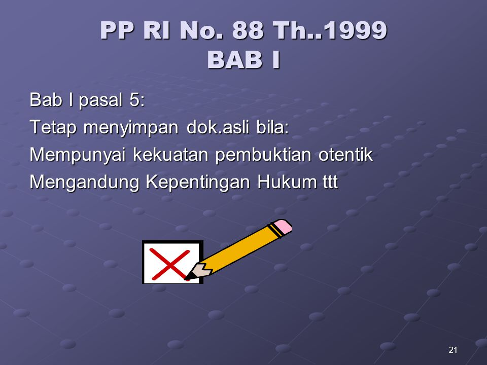 PP RI No. 88 Th..1999 BAB I Bab I pasal 5: