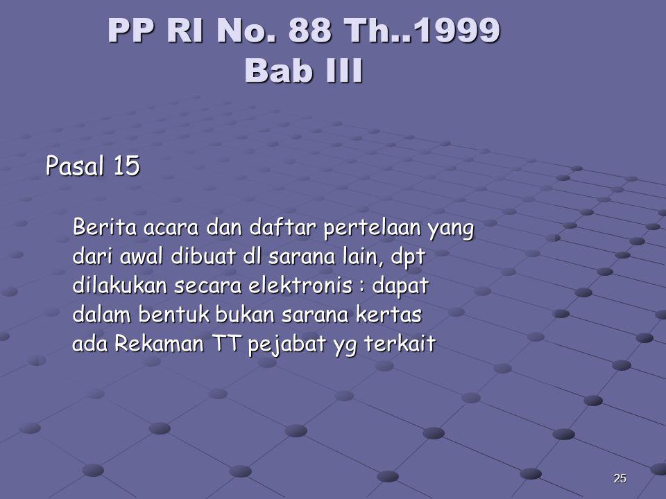 PP RI No. 88 Th..1999 Bab III Pasal 15. Berita acara dan daftar pertelaan yang. dari awal dibuat dl sarana lain, dpt.
