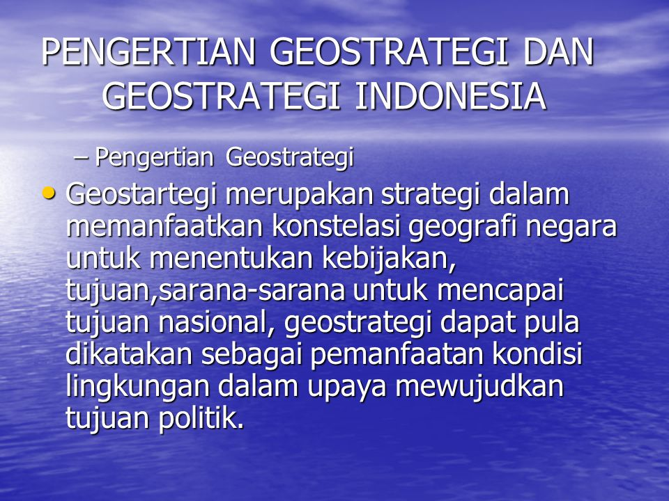 PENGERTIAN GEOSTRATEGI DAN GEOSTRATEGI INDONESIA