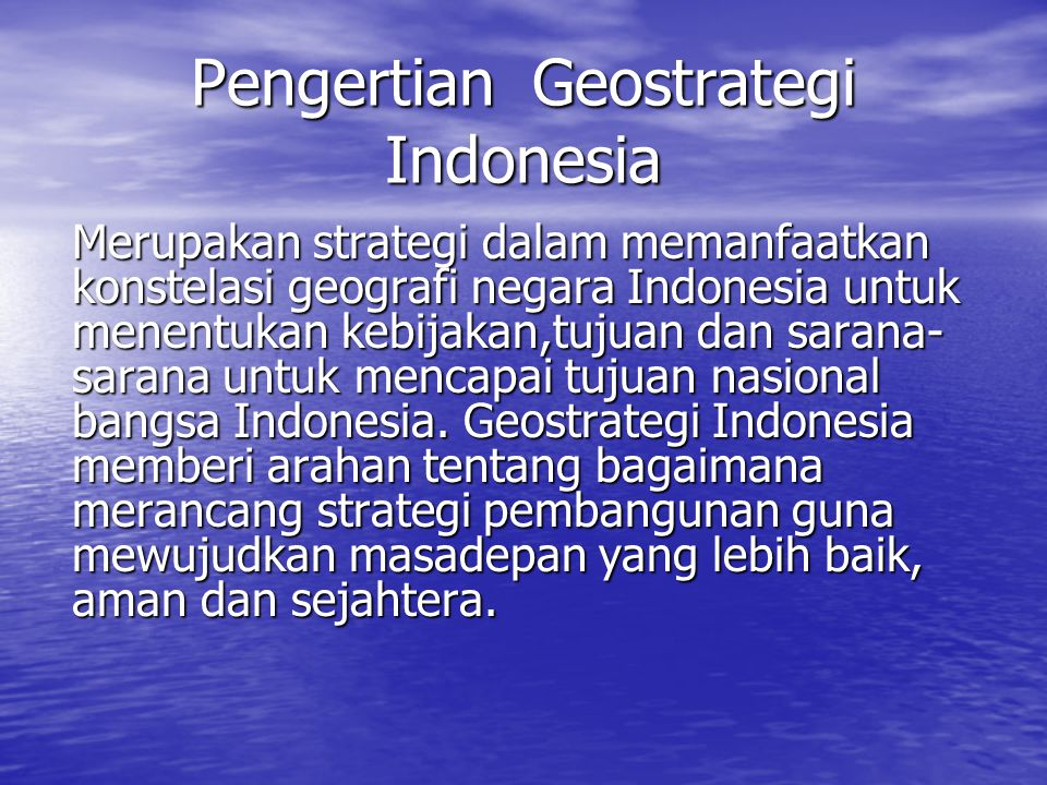 Pengertian Geostrategi Indonesia