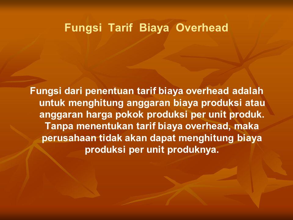Fungsi Tarif Biaya Overhead