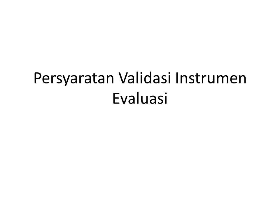 Persyaratan Validasi Instrumen Evaluasi