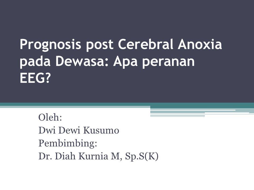 Prognosis post Cerebral Anoxia pada Dewasa: Apa peranan EEG