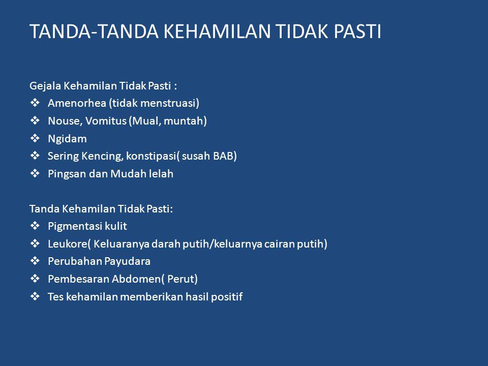 TANDA-TANDA KEHAMILAN TIDAK PASTI