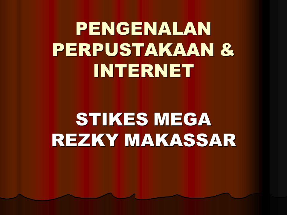 PENGENALAN PERPUSTAKAAN & INTERNET