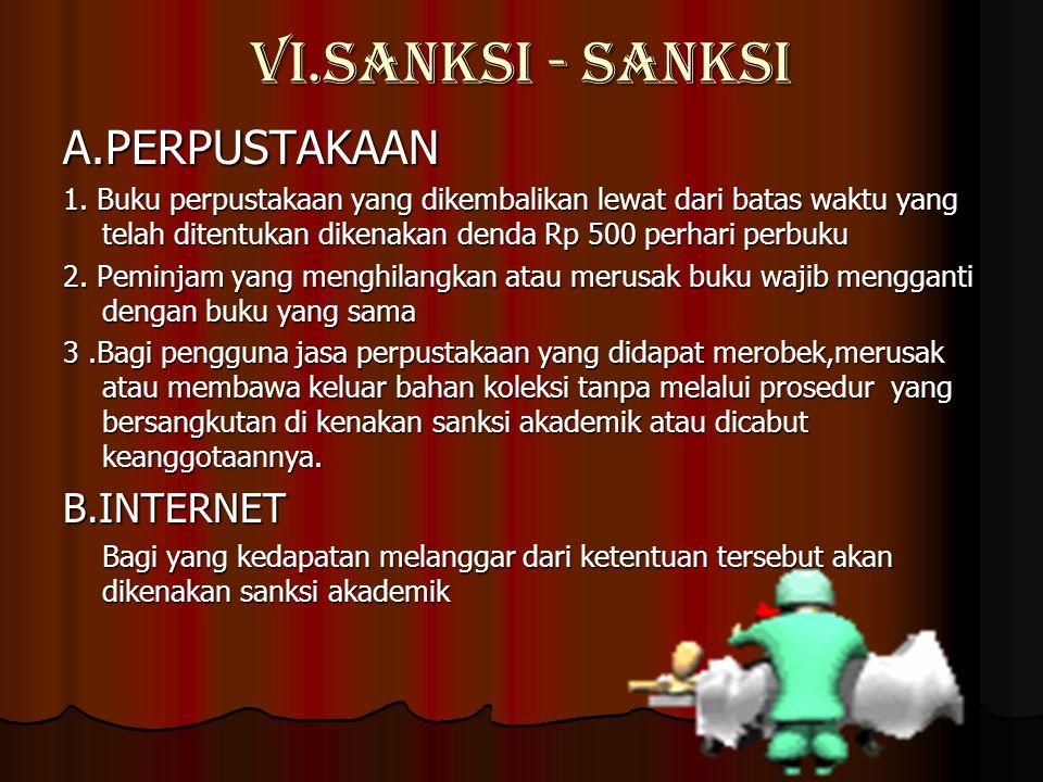 VI.SANKSI - SANKSI A.PERPUSTAKAAN B.INTERNET