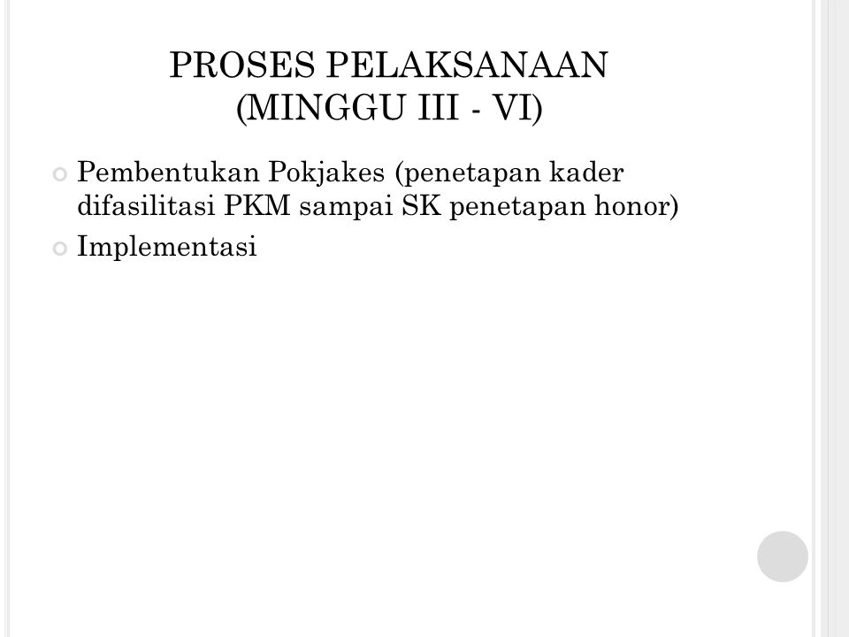PROSES PELAKSANAAN (MINGGU III - VI)