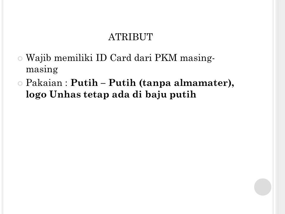 atribut Wajib memiliki ID Card dari PKM masing- masing