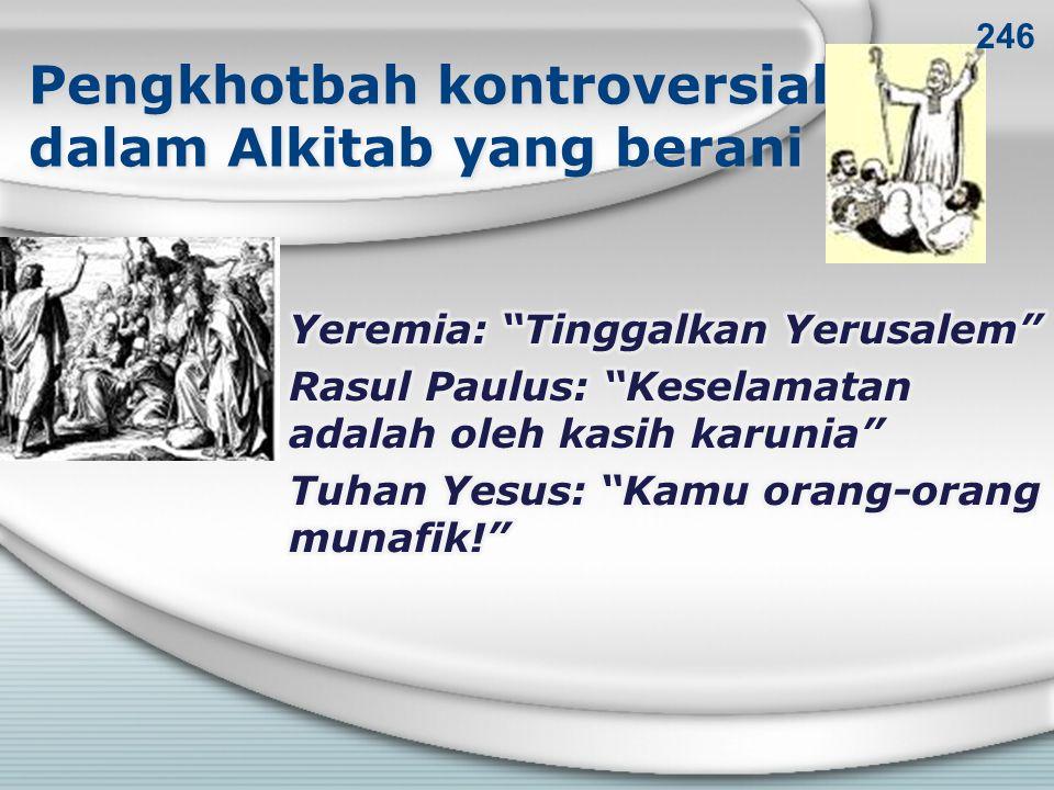 Pengkhotbah kontroversial dalam Alkitab yang berani