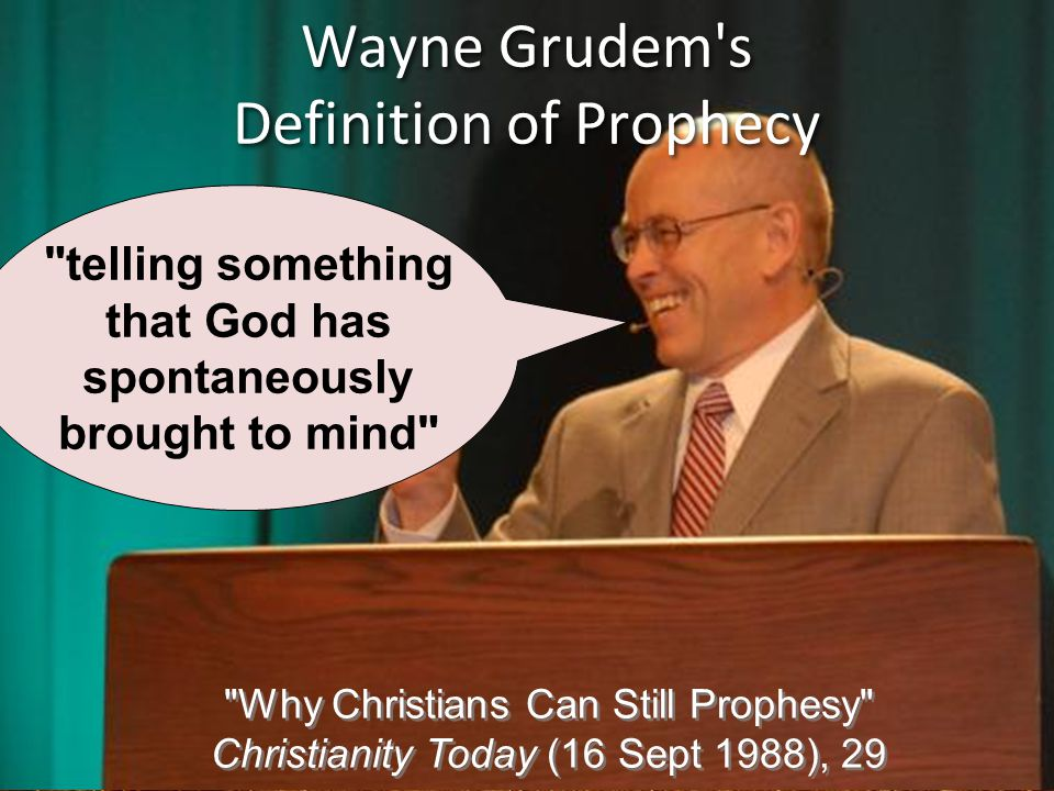Wayne Grudem s Definition of Prophecy