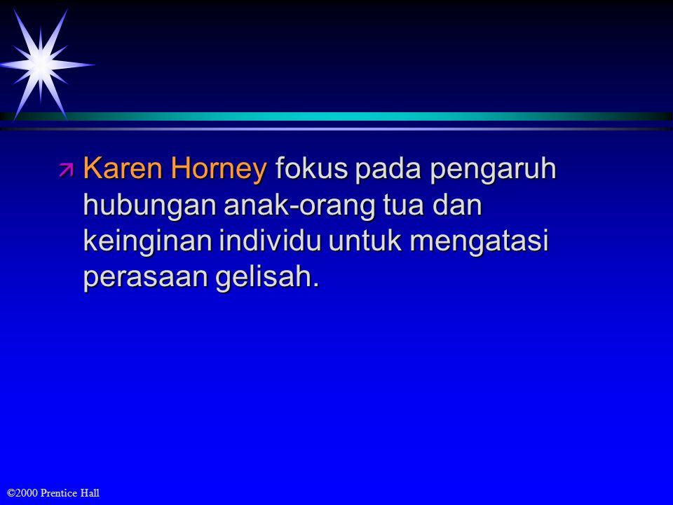 Karen Horney fokus pada pengaruh hubungan anak-orang tua dan keinginan individu untuk mengatasi perasaan gelisah.