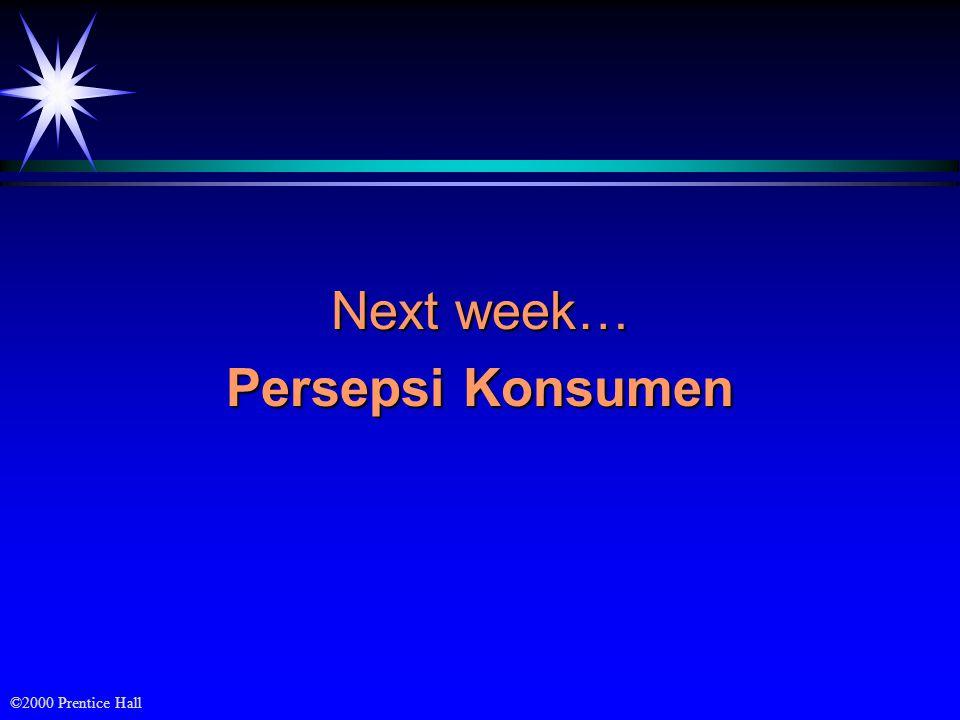 Next week… Persepsi Konsumen