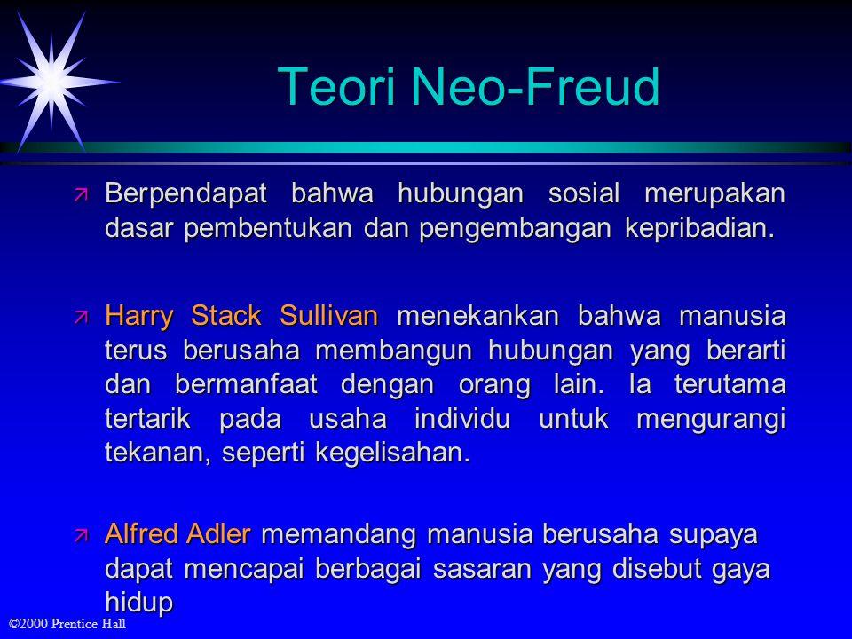 Teori Neo-Freud Berpendapat bahwa hubungan sosial merupakan dasar pembentukan dan pengembangan kepribadian.