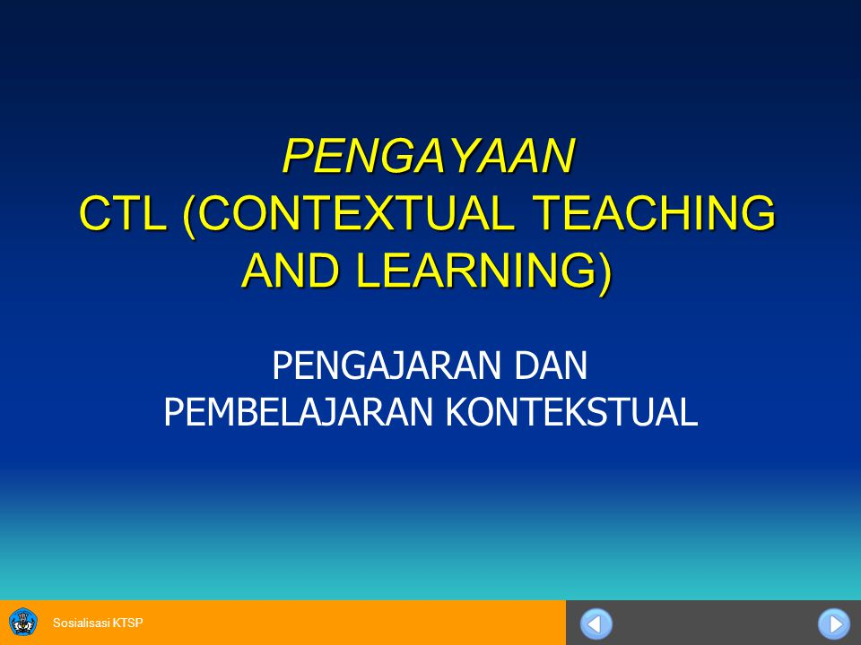 PENGAYAAN CTL (CONTEXTUAL TEACHING AND LEARNING)