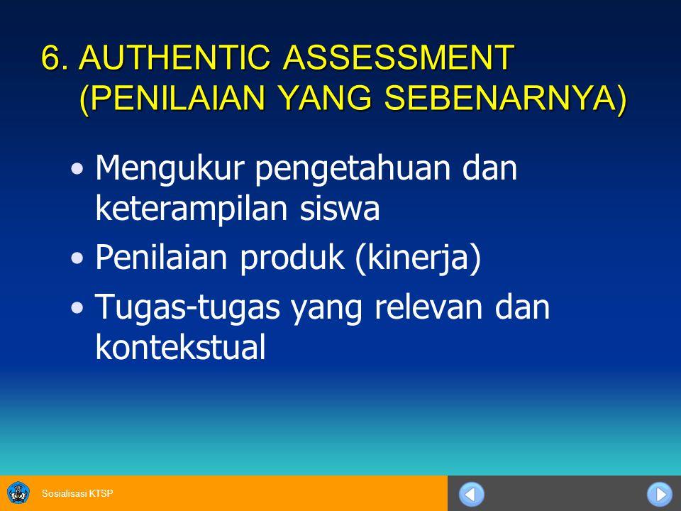 6. AUTHENTIC ASSESSMENT (PENILAIAN YANG SEBENARNYA)