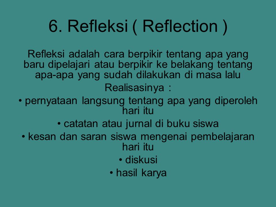 6. Refleksi ( Reflection )