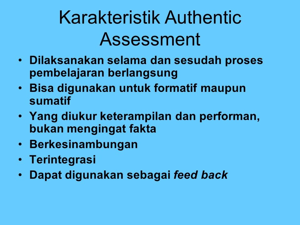Karakteristik Authentic Assessment