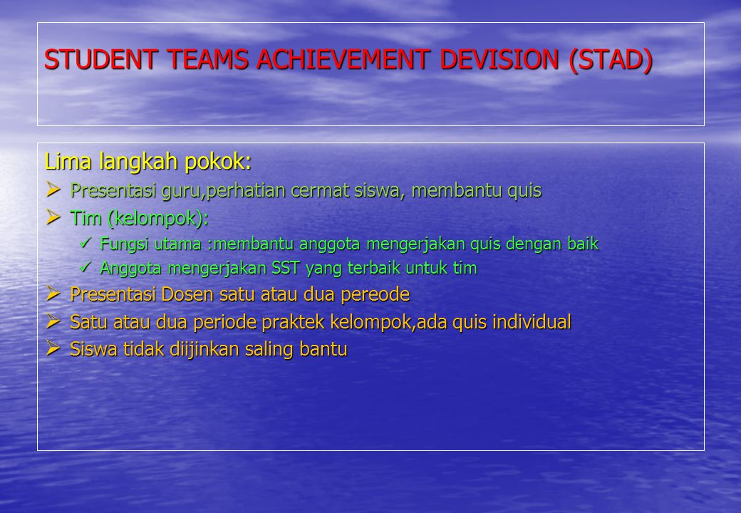 STUDENT TEAMS ACHIEVEMENT DEVISION (STAD)