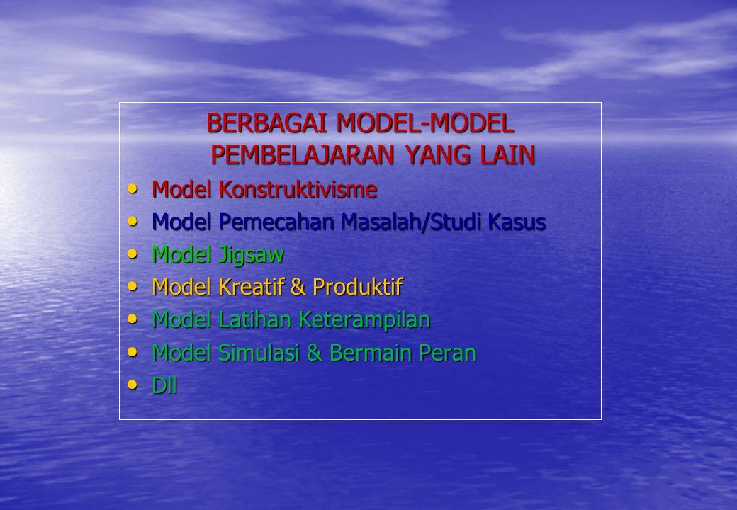BERBAGAI MODEL-MODEL PEMBELAJARAN YANG LAIN