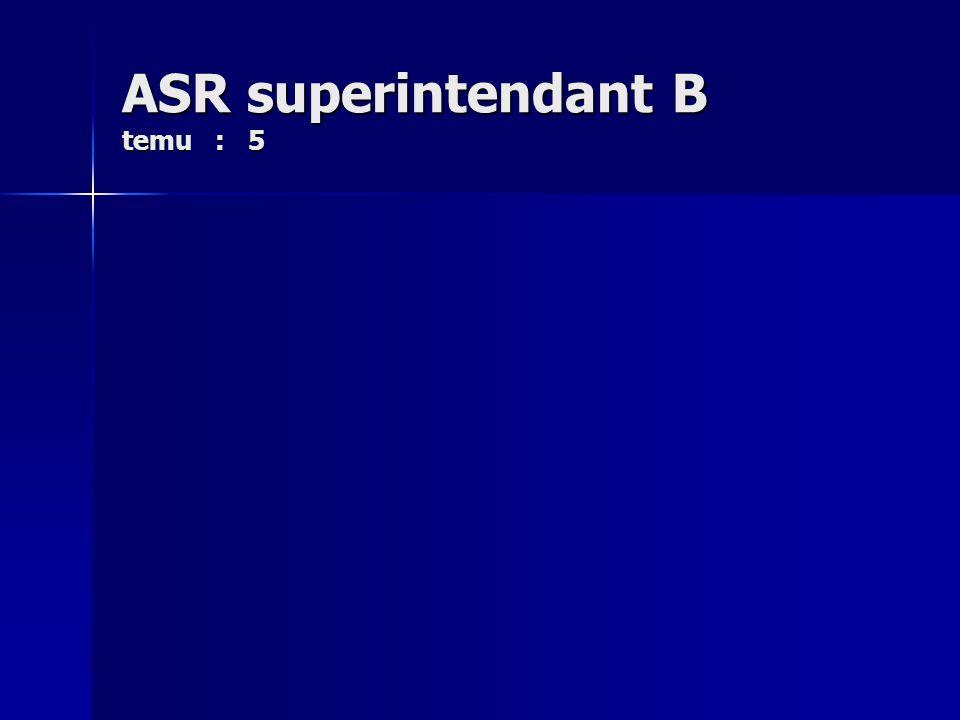 ASR superintendant B temu : 5