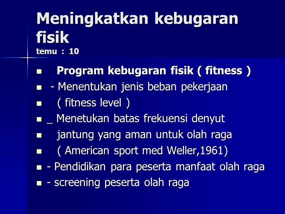 Meningkatkan kebugaran fisik temu : 10