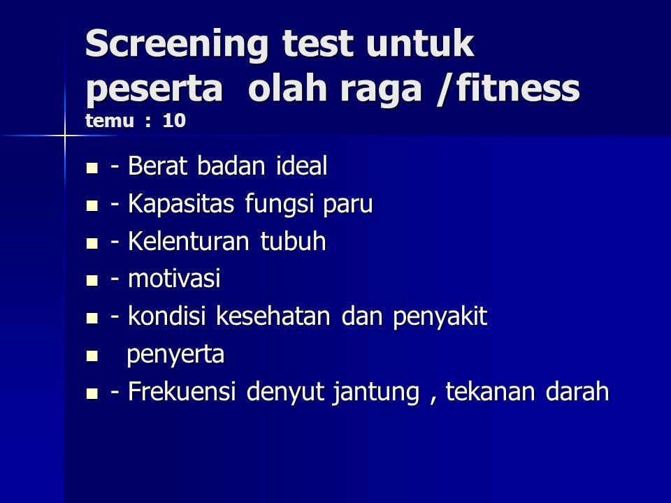 Screening test untuk peserta olah raga /fitness temu : 10