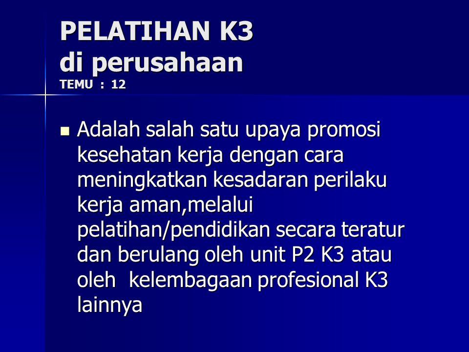 PELATIHAN K3 di perusahaan TEMU : 12