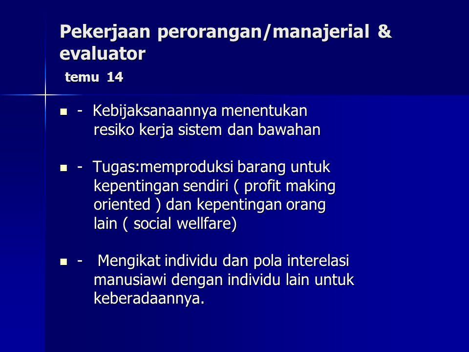 Pekerjaan perorangan/manajerial & evaluator temu 14