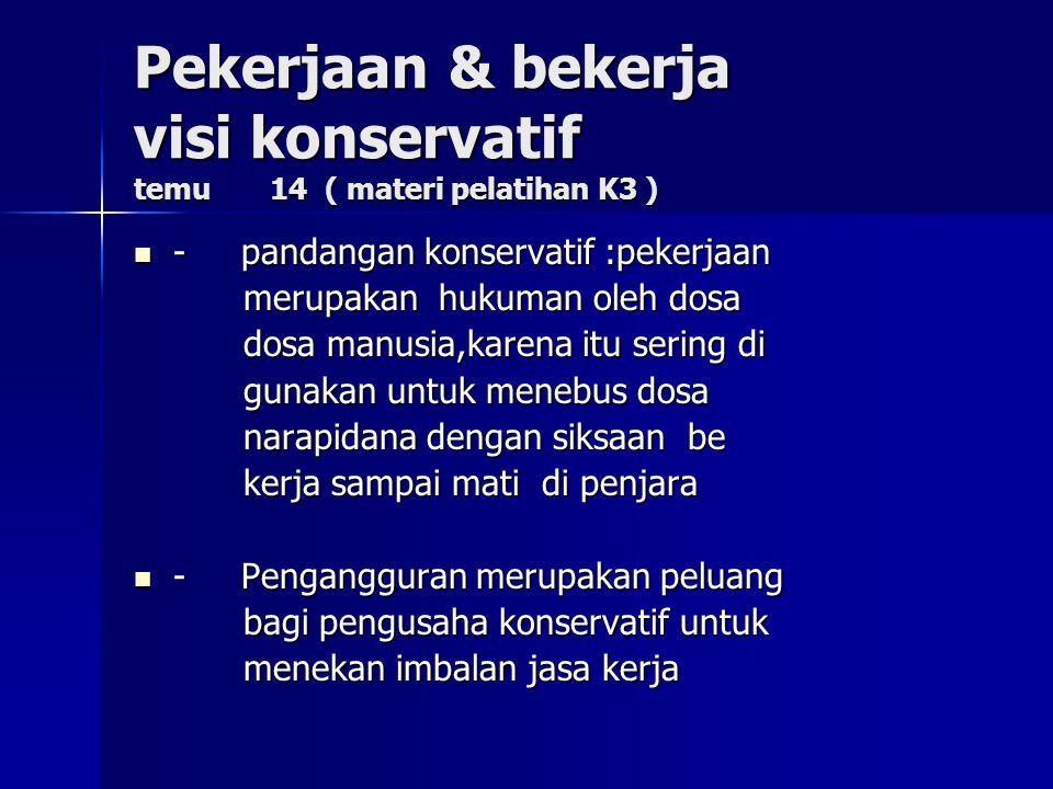 Pekerjaan & bekerja visi konservatif temu 14 ( materi pelatihan K3 )