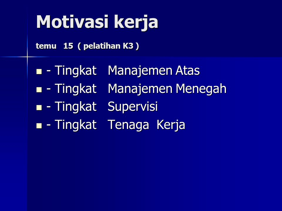 Motivasi kerja temu 15 ( pelatihan K3 )