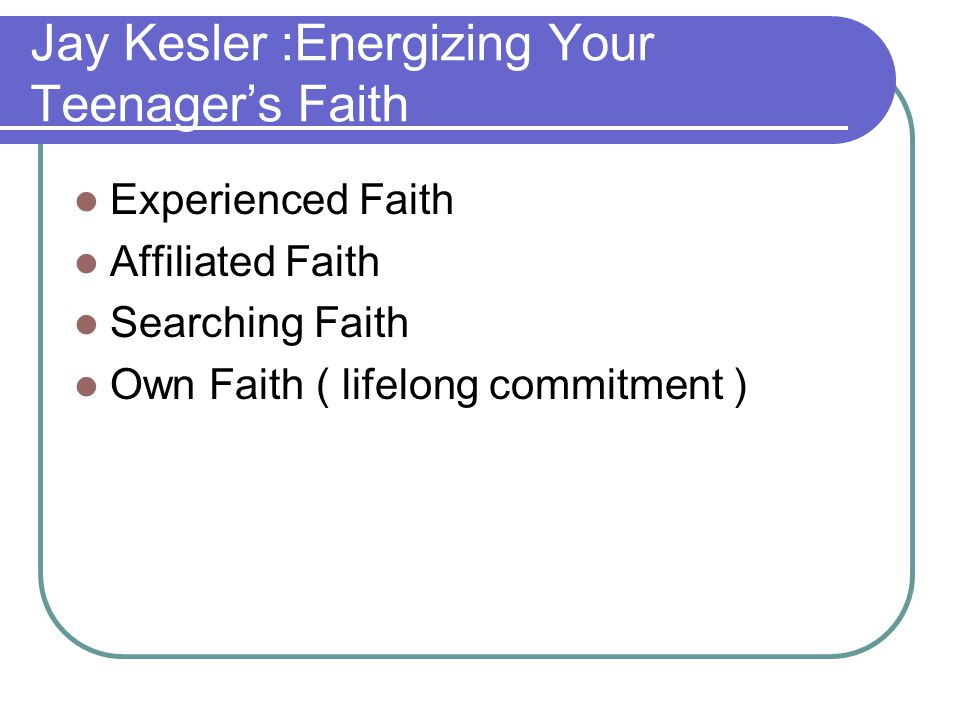 Jay Kesler :Energizing Your Teenager's Faith