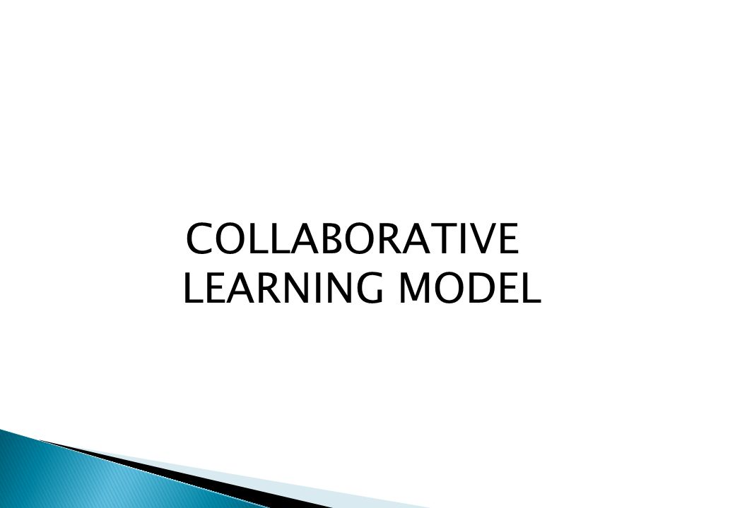 COLLABORATIVE LEARNING MODEL