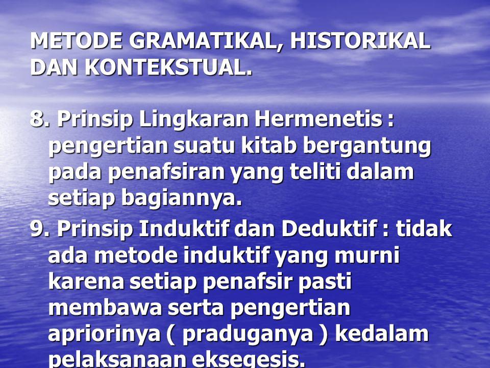 METODE GRAMATIKAL, HISTORIKAL DAN KONTEKSTUAL.