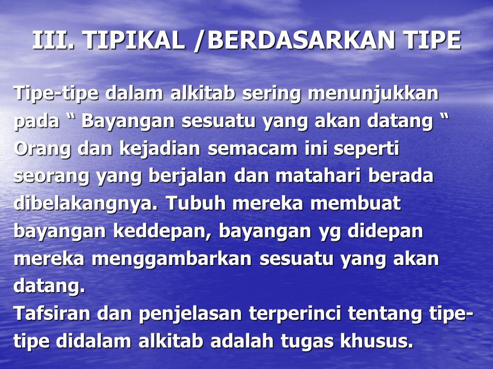 III. TIPIKAL /BERDASARKAN TIPE