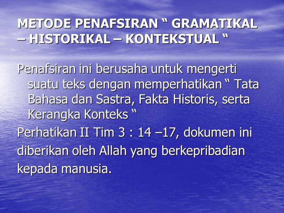 METODE PENAFSIRAN GRAMATIKAL – HISTORIKAL – KONTEKSTUAL