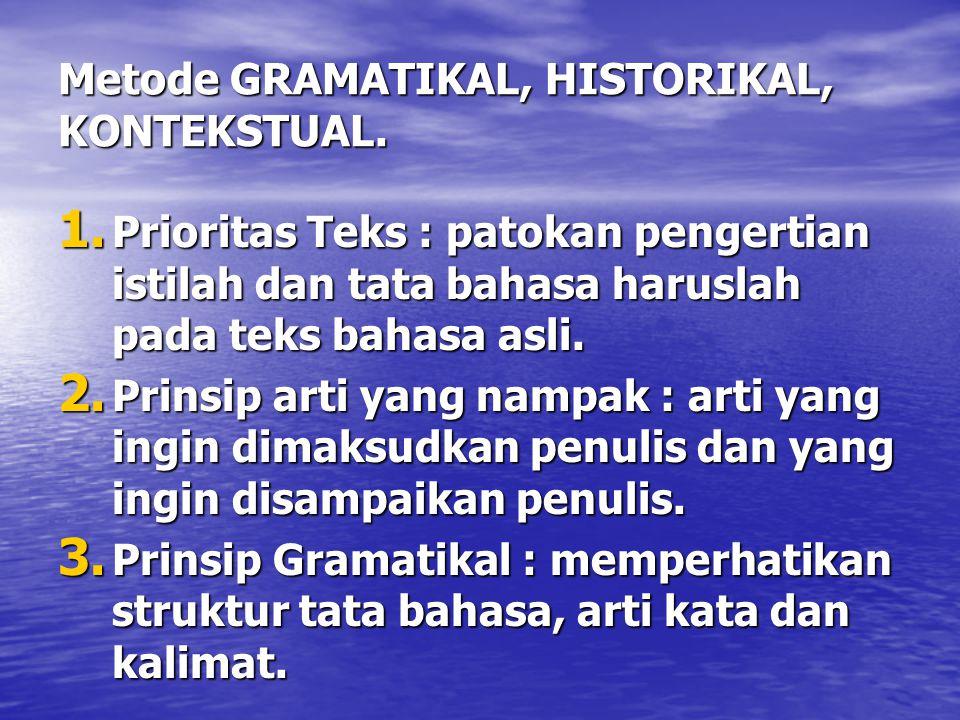 Metode GRAMATIKAL, HISTORIKAL, KONTEKSTUAL.