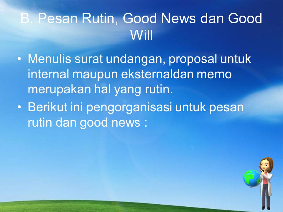 B. Pesan Rutin, Good News dan Good Will