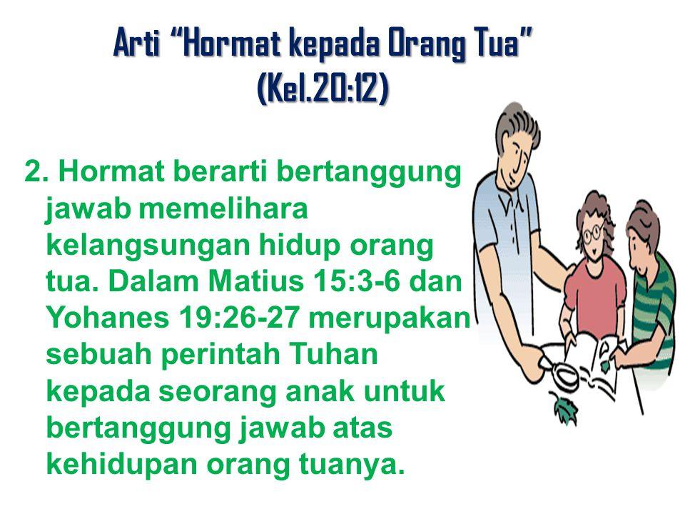 Arti Hormat kepada Orang Tua (Kel.20:12)