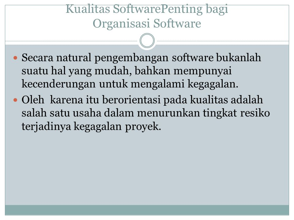 Kualitas SoftwarePenting bagi Organisasi Software