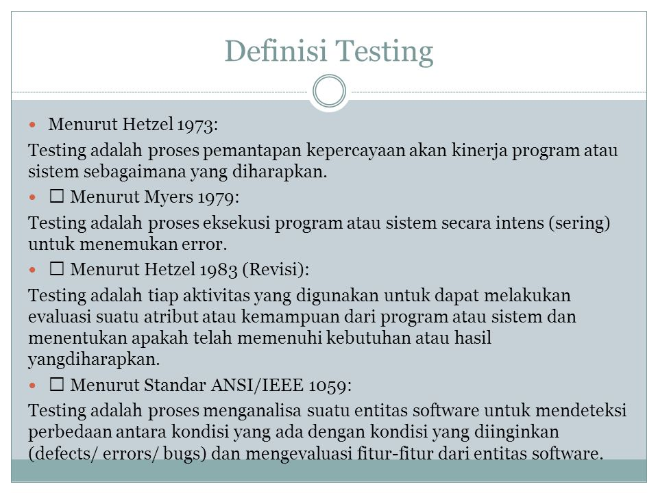 Definisi Testing Menurut Hetzel 1973: