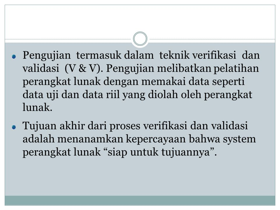 Pengujian termasuk dalam teknik verifikasi dan validasi (V & V)