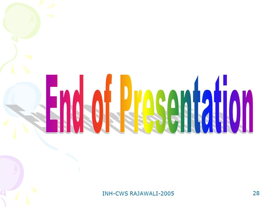 End of Presentation INH-CWS RAJAWALI-2005