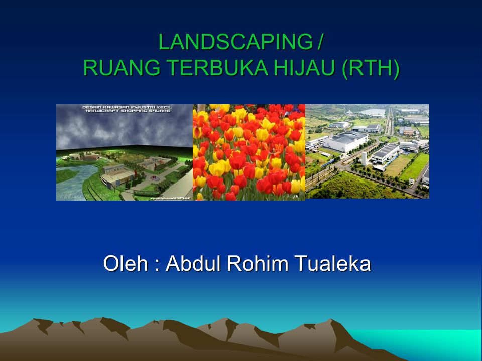 LANDSCAPING / RUANG TERBUKA HIJAU (RTH)