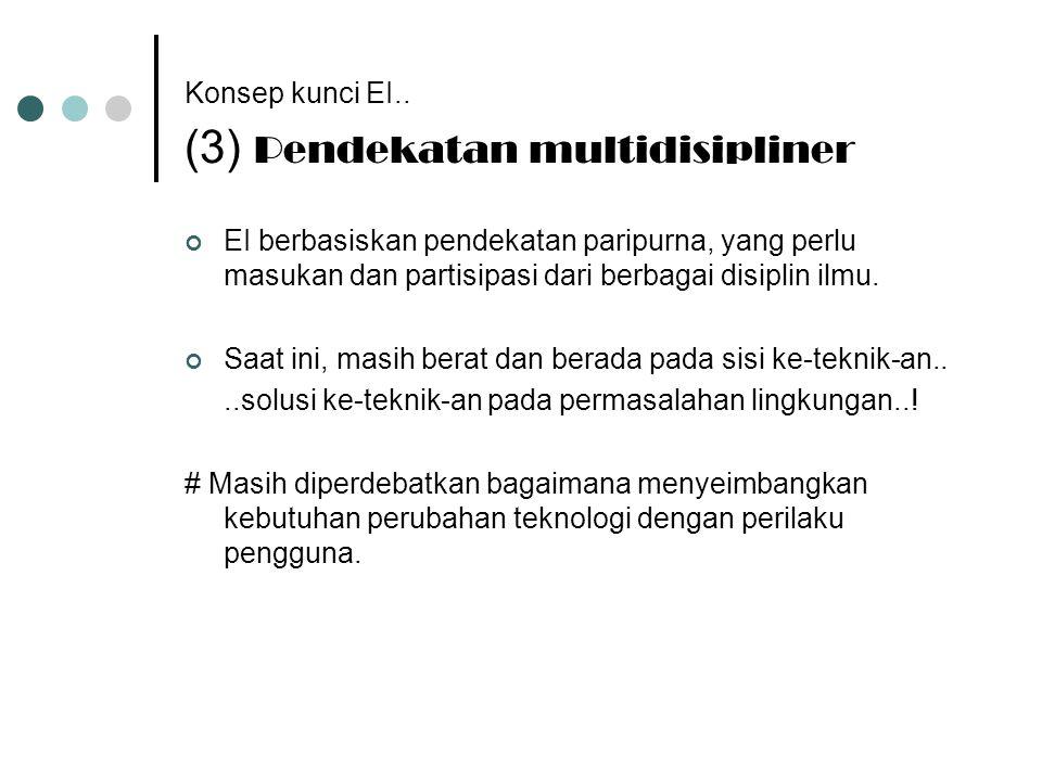 Konsep kunci EI.. (3) Pendekatan multidisipliner